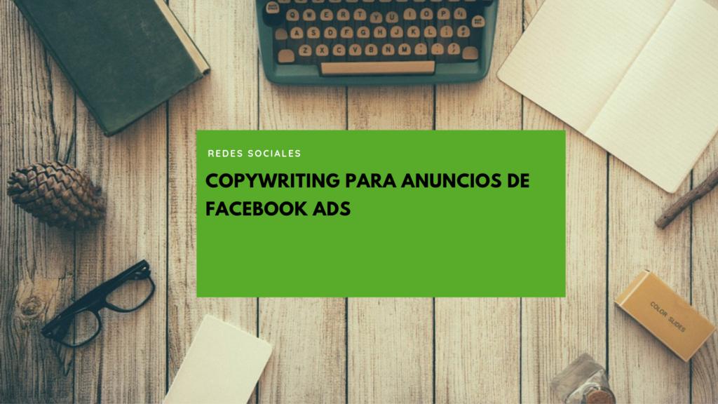 Practicando copywriting para Anuncios de Facebook Ads